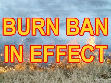 Burn Bans Declared In Several Local Communities